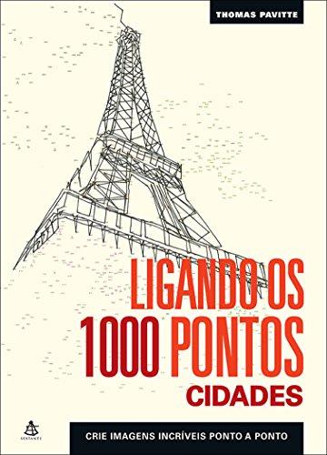 Ligando os 1000 Pontos. Cidades. Crie Imagens Incríveis Ponto a Ponto