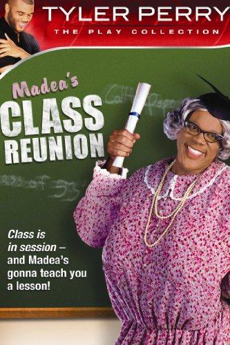 Tyler Perry's Madea's Class Reunion - The Play ()