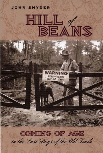 Hill of Beans: Coming of Age in the Last Days of the Old South by [Snyder, John]