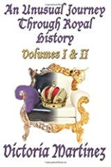 An Unusual Journey Through Royal History I & II: Volumes I & II Paperback
