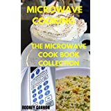Microwave Cooking: The Microwave Cook Book Collection
