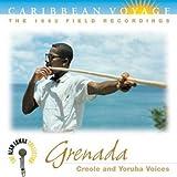 Caribbean Voyage: Grenada: Creole and Yoruba Voices