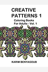 Creative Patterns 1 (Coloring Books For Adults) by Karim Benyagoub (2015-02-05) Paperback