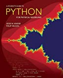 A Student's Guide to Python for Physical Modeling by Jesse M. Kinder (2015-09-22)