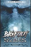 Jada L. Roberts: Bigfoot Stories