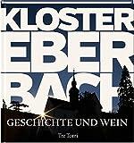 Kloster Eberbach: Geschichte & Wein