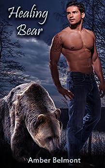 Healing Bear: A BBW Paranormal Shape Shifter Romance (Love Laid Bear Book 3) by [Belmont, Amber]