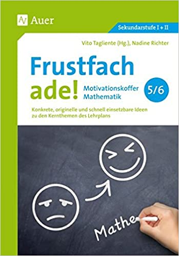 Frustfach ade - Motivationskoffer Mathematik 5-6: Konkrete ...