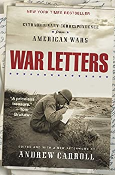 War Letters: Extraordinary Correspondence from American Wars by [Carroll, Andrew]