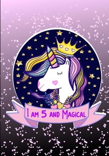 I am 5 and Magical: Unicorn Unruled Notebook, Drawing book, Happy Birthday Unlined Journal for a 5-Year-Old, Birthday Gift for Girls