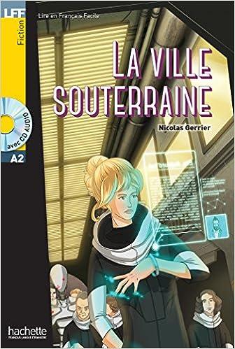 La Ville Souterraine - Book + CD MP3 (French Edition): NICOLAS
