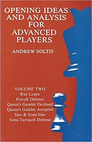Opening Ideas and Analysis - VOLUME 2 by Andrew Soltis (1992-05-03)