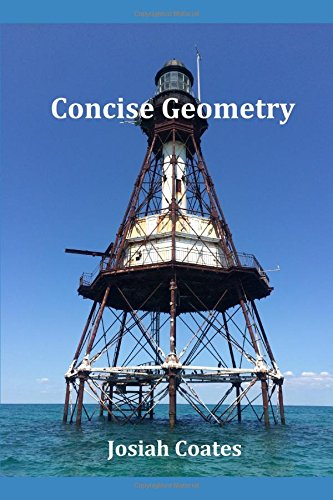 Concise Geometry: Master Geometry in 30 Hours of Self Study (Learning Geometry)