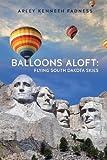 Balloons Aloft, Arley Fadness, 1626976333