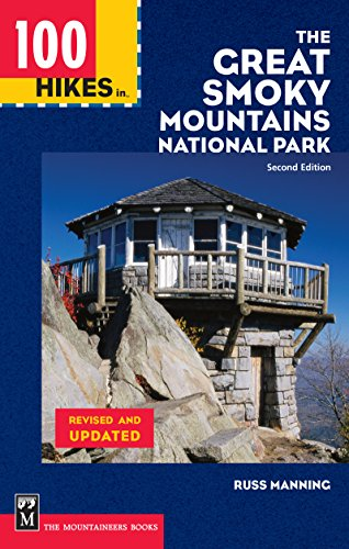 100 Hikes in The Great Smoky Mountains National Park, Second Edition (Best Hikes In Smoky Mountain National Park)