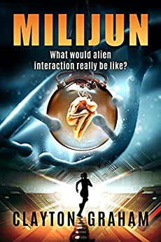 Milijun: What would alien interaction really be like? by [Graham, Clayton]