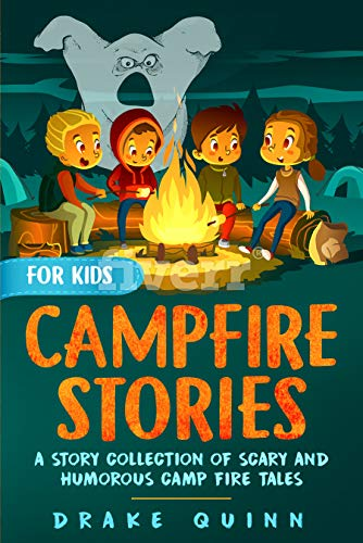 Campfire Stories for Kids: A Story Collection of Scary and Humorous Camp Fire Tales]()