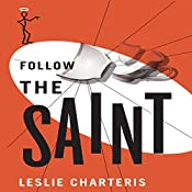 Follow the Saint: The Saint, Book 20 | Leslie Charteris