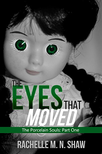 (The Eyes That Moved (The Porcelain Souls Book 1) )