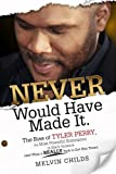 Never Would Have Made It, Melvin Childs, 0984711503