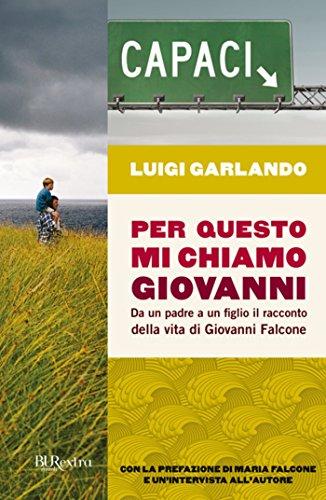 Per questo mi chiamo Giovanni: Da un padre a un figlio il racconto della vita di Giovanni Falcone (BUR EXTRA) (Italian - Rcs Account
