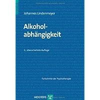 Alkoholabhängigkeit (Fortschritte der Psychotherapie/Manuale für die Praxis)