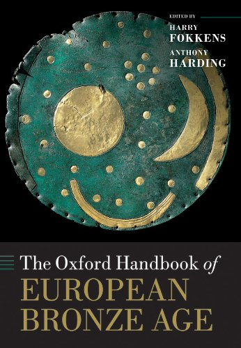 Download The Oxford Handbook of the European Bronze Age (Oxford Handbooks in Archaeology) Pdf