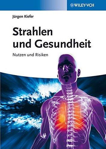 Strahlen und Gesundheit: Nutzen und Risiken