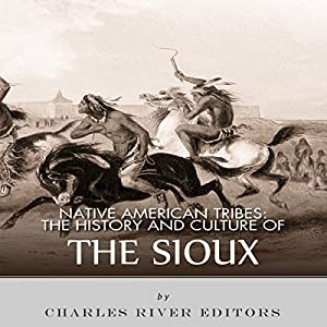 Native American Tribes: The History and Culture of the Sioux Audiobook