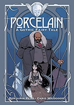 Porcelain Vol. 1: A Gothic Fairy Tale by [Read, Benjamin]