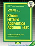 Steamfitters' Apprentice Aptitude Test(Passbooks)