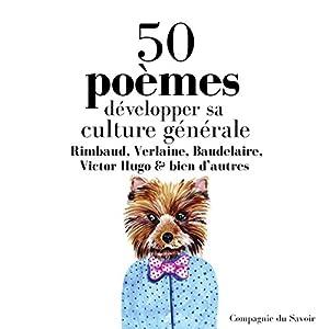 Développer sa culture générale avec 50 poèmes classiques | Livre audio