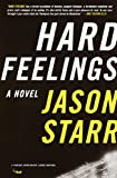 Hard Feelings, Jason Starr, 0375727094