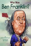 Who Was Ben Franklin? (Turtleback School & Library Binding Edition)