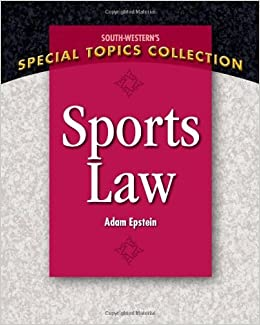 By Adam Epstein - Sports Law (1st Edition) (12.2.2011)