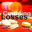 Counting Losses Audiobook by Craig R. Key Narrated by Kye Grayson
