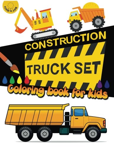 Construction TRUCK Set Coloring book for kids: Kids Coloring