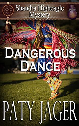 Dangerous Dance (Shandra Higheagle Mystery) -