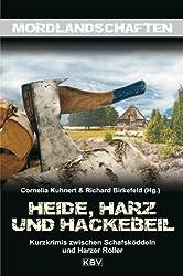 Heide, Harz und Hackebeil: Niedersachsens blutige Seite