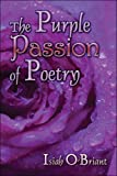 The Purple Passion of Poetry, Isiah O'Briant, 1424197309