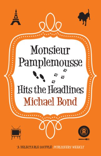 Monsieur Pamplemousse Hits the Headlines (Monsieur Pamplemousse Series Book 14)