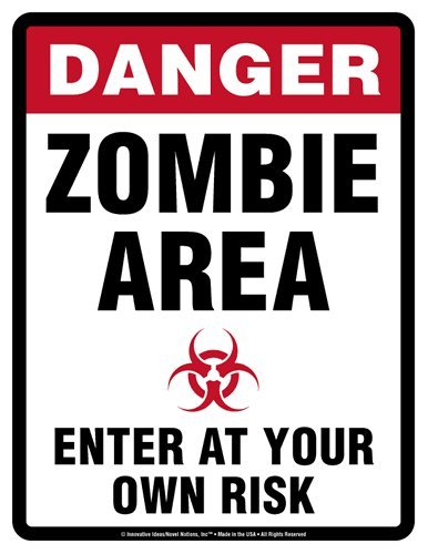 Danger Sign - ZOMBIE AREA