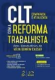 capa de CLT Comparada e Atualizada com a Reforma Trabalhista - Com comentários de Vólia Bomfim Cassar