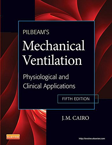 Pilbeam's Mechanical Ventilation: Physiological and Clinical Applications Pdf