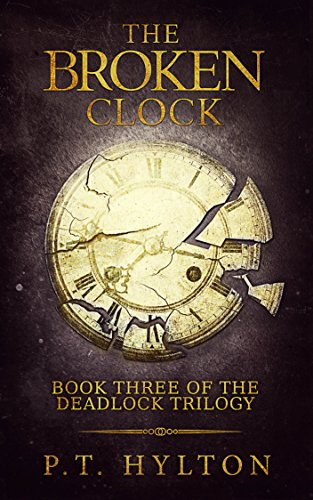 (The Broken Clock (Deadlock Trilogy Book 3) )