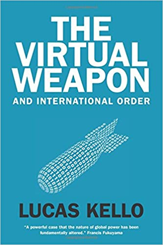 The Virtual Weapon and International Order: Lucas Kello