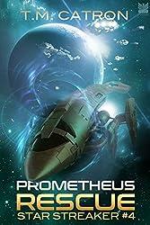 Prometheus Rescue (Star Streaker Book 4)
