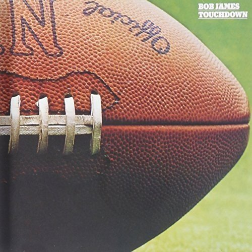 Touchdown (The Best Of Bob James)