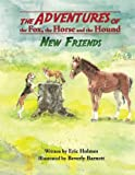img - for The Adventures of the Fox, the Horse and the Hound: New Friends (Volume 1) book / textbook / text book