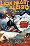 img - for Lion Heart & Alessio Book 2: Mission, Peace, Patience, Kindness (Lion Heart & Alessio the Victory Ride) by Megan Joy Chapman (2014-10-07) book / textbook / text book
